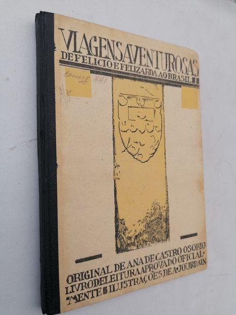 1922 Ana de Castro Osório. Viagens Aventurosas de Felicio Felizardo ao