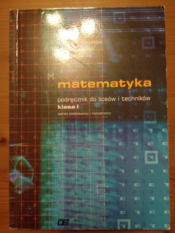 Matematyka zbiór zadań oraz podręcznik do liceów i techników Kłaczkow