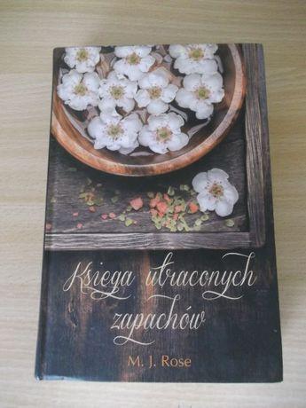 Księga utraconych zapachów M. J. Rose twarda oprawa, nowa