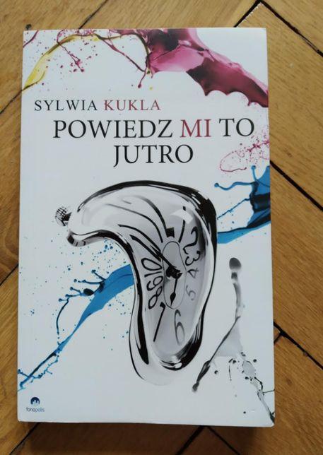 """""""Powiedz mi to jutro"""" - Sylwia Kukla za darmo"""