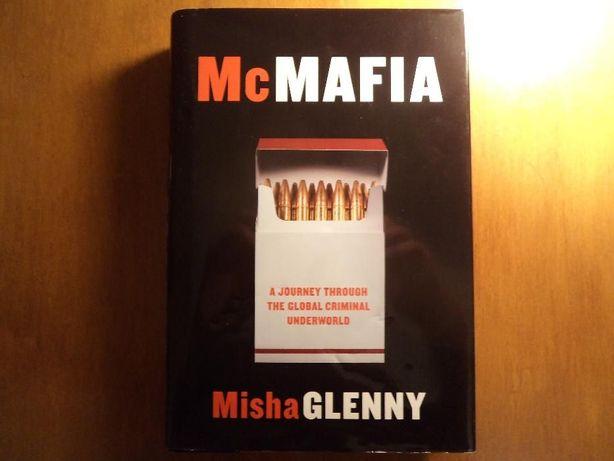 MISHA GLENNY McMafia. A Journey Through The Global Criminal Underworld