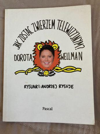 """""""Jak zostać zwierzem telewizyjnym""""-D. Wellman. Rysunki-Andrzej Rysuje."""