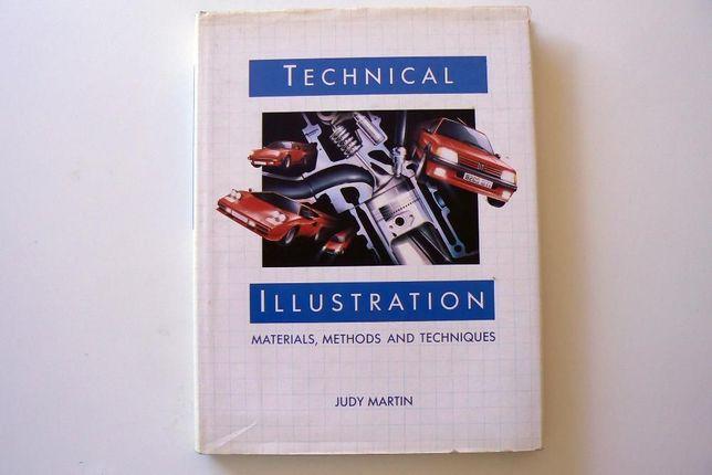Technical Illustration: Materials, Methods, Techniques - Judy Martin