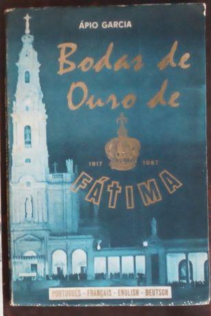 bodas de ouro fátima 1917/1967 / ápio garcia