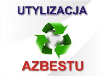 Usuwanie azbestu, transport, utylizacja