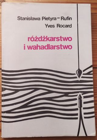 Różdżkarstwo i wahadlarstwo Stanisława Pietyra - Rufin, Yves Rocard