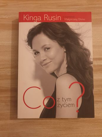 Książka  Co z tym Życiem autorka  Kinga Rusin
