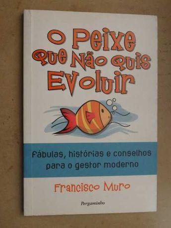 O Peixe Que Não Quis Evoluir de Francisco Muro - 1ª Edição