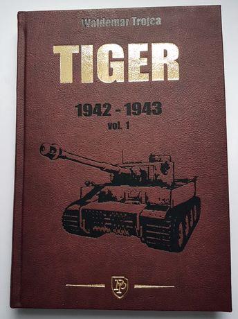 Tiger od 1942 do 1943 vol. 1 Waldemar Trojca