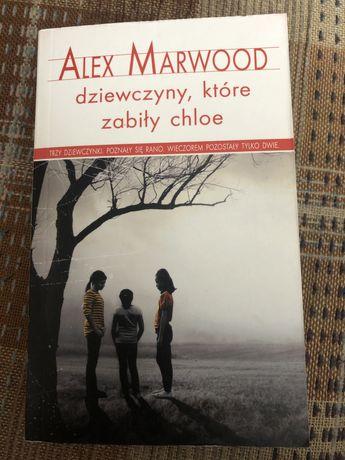 Dziewczyny, które zabiły Chloe Alex Marwood