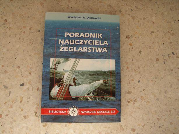 Poradnik Nauczyciela Żeglarstwa autor: Władysław R.Dąbrowski