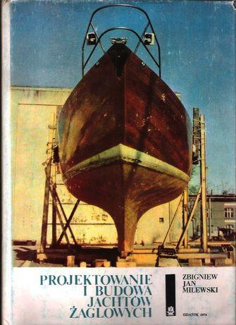 Projektowanie i budowa jachtów żaglowych -- Zbigniew Jan Milewski