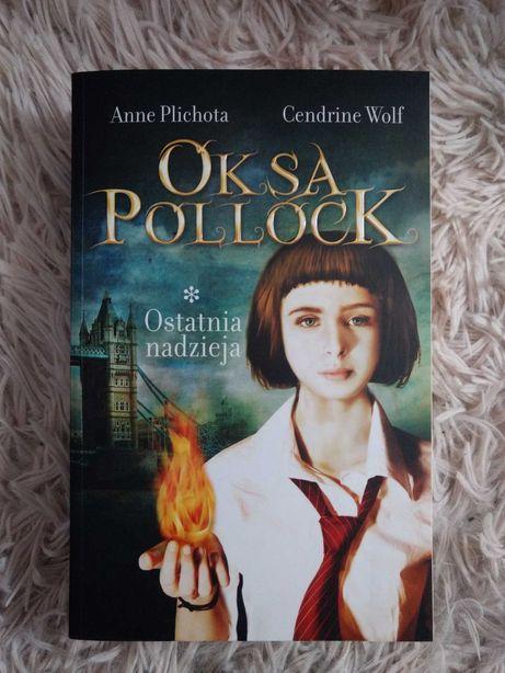 Oksa Pollock ostatnia nadzieja - Anne Plichota
