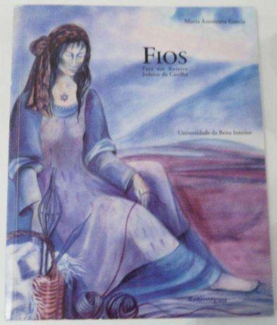 Antonieta Garcia -Fios - Para um roteiro judaico da Covilhã -
