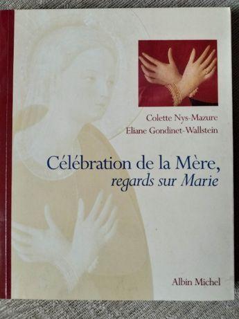 Celebration de la Mere regards sur Marie