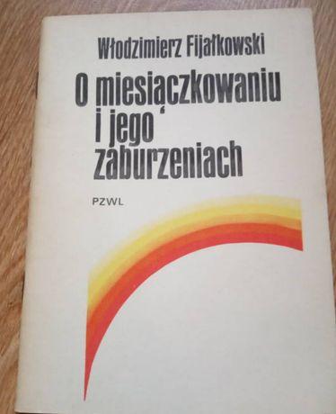"""""""O miesiączkowaniu i jego zaburzeniach"""" Włodzimierz Fijałkowski"""