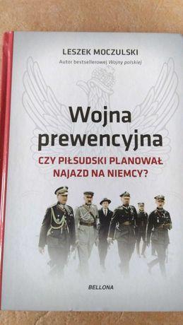 Leszek Moczulski wojna prewencyjna czy Piłsudski planował