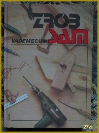 Zrób sam - vademecum/majsterkowanie/dom,meble,naprawy,hobby