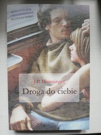 "Książka ""Droga do ciebie"" J.P. Monninger + gratis"