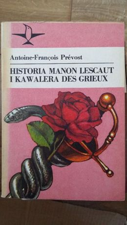 Antoine-Francois Prevost Historia Manon Lescaut i kawalera Des Grieux