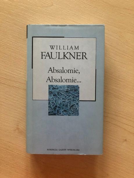 William Faulkner - Absalomie, Absalomie...