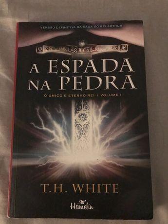Livro O rei que foi e um dia será - A espada na pedra - T. H. White