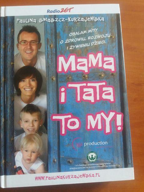 """P.Kurzajewska- """"Mama i Tata to My"""""""