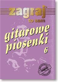 ZAGRAJ TO SAM Gitarowe Piosenki cz.6