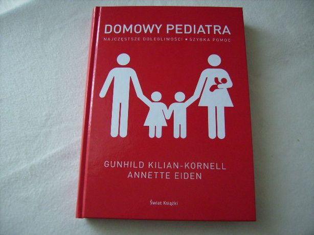 Domowy pediatra Kilian-Kornell Gunhild, Eiden Annette poradnik,nowy