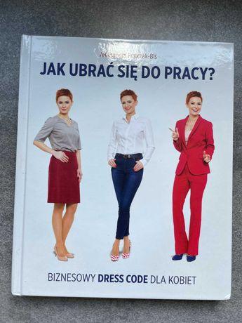 """""""Jak ubrać się do pracy?"""" -Aleksandra Frątczak-Biś"""