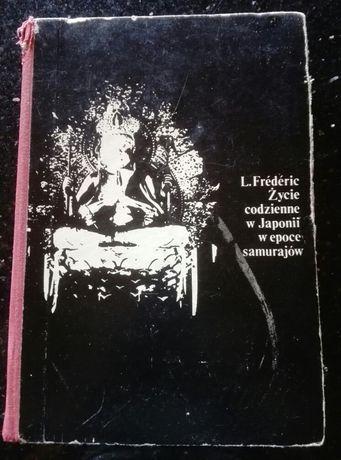 Życie codzienne w Japonii w epoce samurajów Louis Frederic