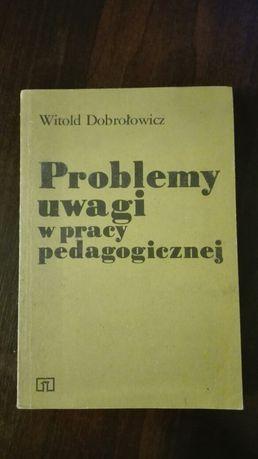 Problemy uwagi pracy pedagogicznej. Dobrolowicz