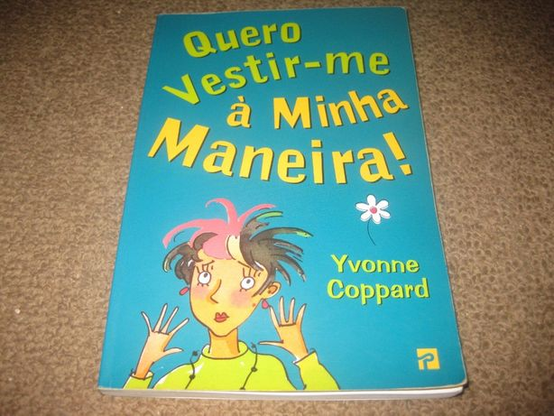 """Livro """"Quero Vestir-me Á Minha Maneira"""" de Yvonne Coppard"""