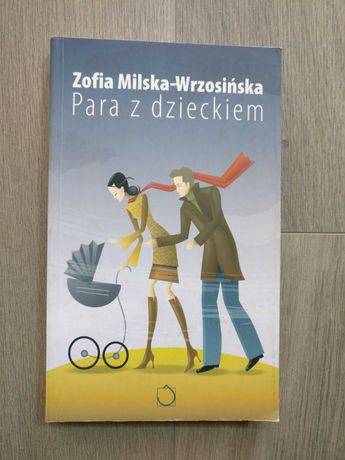 Para z dzieckiem. Zofia Milska - Wrzosinska