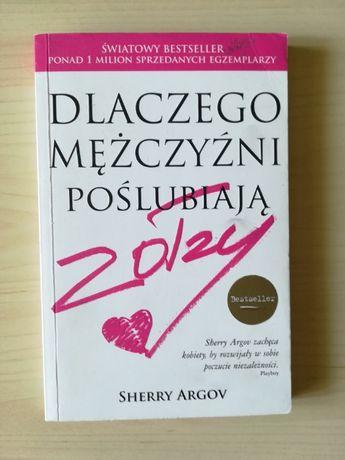 Dlaczego mężczyźni poślubiają zołzy? - Sherry Argov