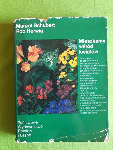 """""""Mieszkamy wśród kwiatów """" M.Schuber,R.Herwig"""