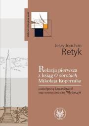Relacja pierwsza z ksiąg O obrotach Mikołaja Kopernika Autor: Retyk Jo