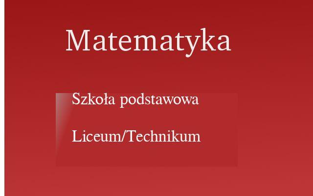 Korepetycje Matematyka Szkoła Podstawowa / Liceum / Technikum