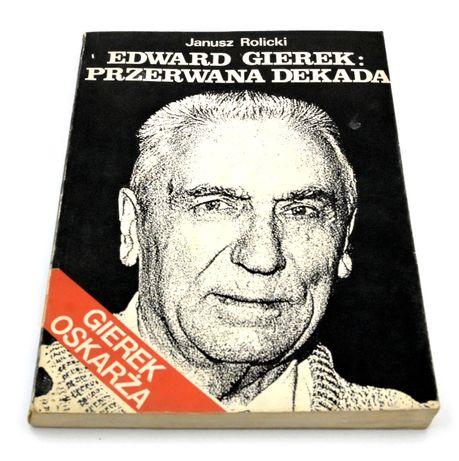 Edward Gierek: Przerwana dekada - książka