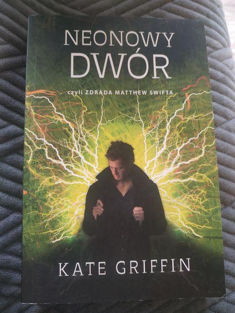 """""""Neonowy dwór"""" Kate Griffin"""