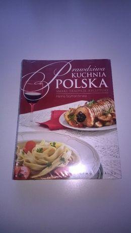 Prawdziwa kuchnia polska. Smaki, tradycje, receptury H. Szymanderska