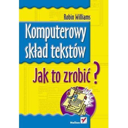 Komputerowy skład tekstów. Jak to zrobić? - Robin Williams