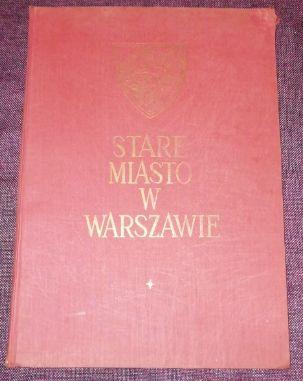 Stare Miasto w Warszawie - Odbudowa J. Zachwatowicz i inni