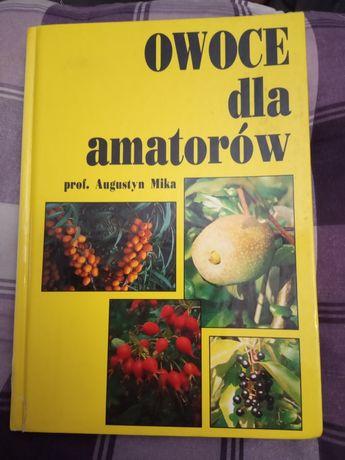 Owoce dla amatorów - prof. Augustyn Mika