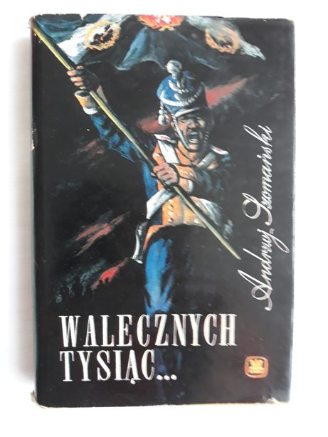 Walecznych tysiąc; Andrzej Szomański