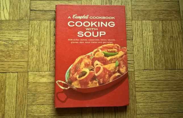 A Campbell Cookbook – Cooking with Soup