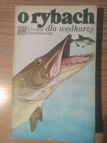 Czesław Grudniewski - O rybach dla wędkarzy