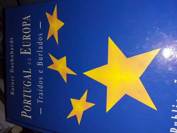 Portugal e a Europa Traidos e Burlados Rainer Danherdat