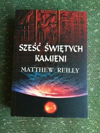 """""""Sześć świętych kamieni"""" Matthew Reilly - akcja, przygoda, skarb"""