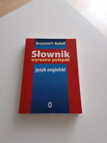Słownik wyrazów pułapek. Język angielski. Krzysztof F. Rudolf
